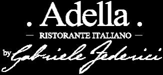 Adella Ristorante Italiano by Gabriele Federici